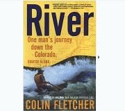 River : One Man's Journey Down the Colorado de colin fletcher